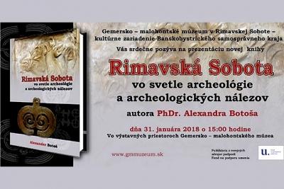 Rimavská Sobota vo svetle archeológie a archeologických nálezov je názov novej knihy Alexandra Botoša