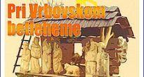 Pri Vrbovskom betleheme s hrami, koledami a vinšami i s tradičnou atmosférou Vianoc