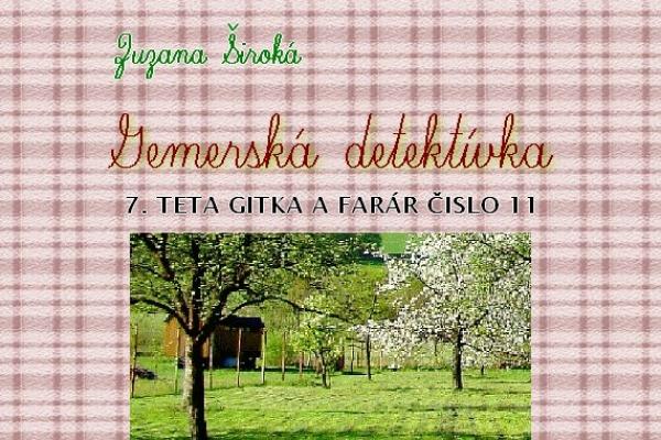 Zuzana Široká: Gemerská detektívka - Teta Gitka a farár číslo jedenásť (7)