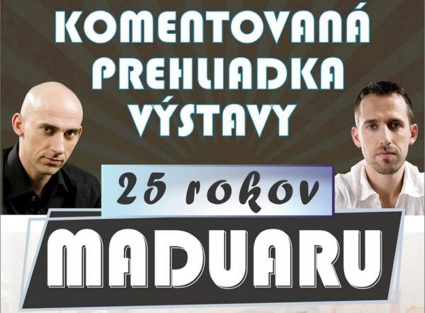 """Začnú komentované prehliadky výstavy """"25 rokov Maduaru"""""""