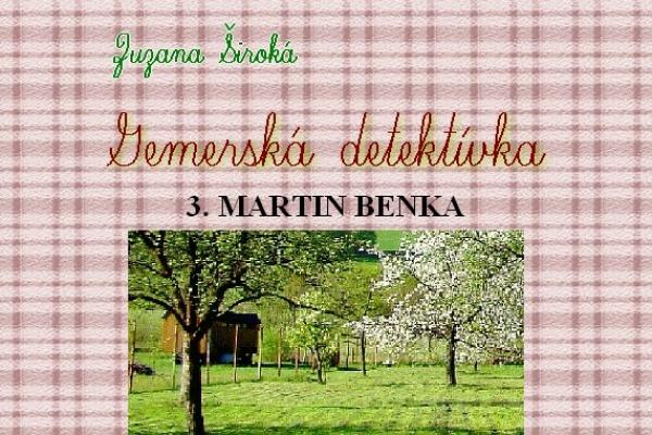 Zuzana Široká: Gemerská detektívka - Martin Benka (3)
