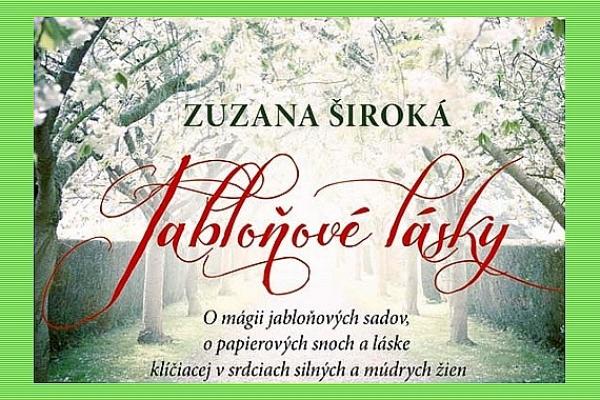 Vychádzajúci román Zuzany Širokej z Rochoviec Jabloňové lásky má votkaný genetický kód slovenských žien