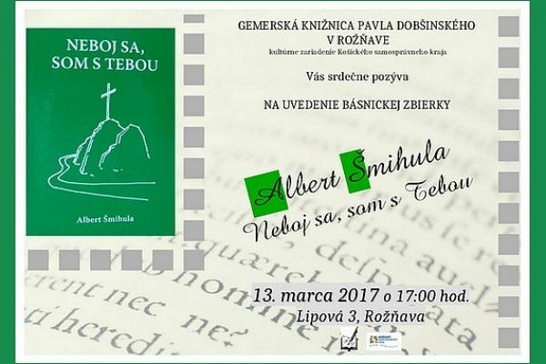 """Týždeň slovenských knižníc začína v Rožňave krstom knihy Alberta Šmihulu """"Neboj sa, som s Tebou"""""""