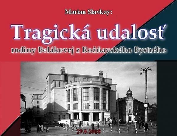 Tragická udalosť rodiny Belákovej z Rožňavského Bystrého - II