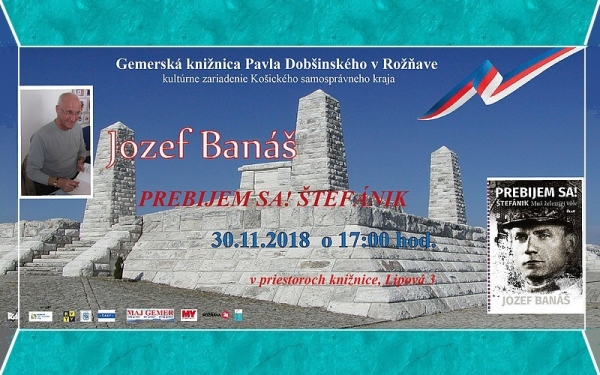 """Slovenský spisovateľ Jozef Banáš predstaví v Rožňave svoju najnovšiu knihu """"Prebijem sa! Štefánik. Muž železnej vôle"""""""