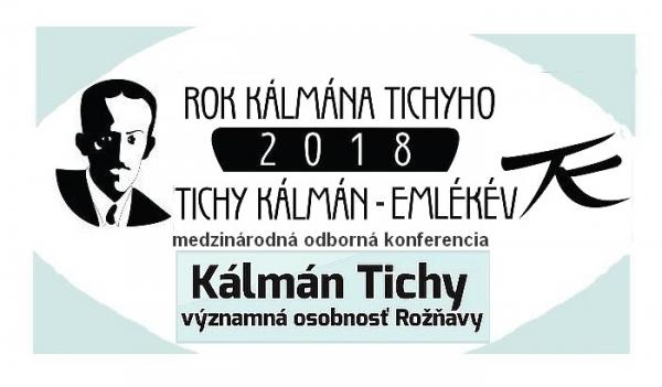Odborná konferencia s medzinárodnou účasťou Kálmán Tichy – významná osobnosť Rožňavy